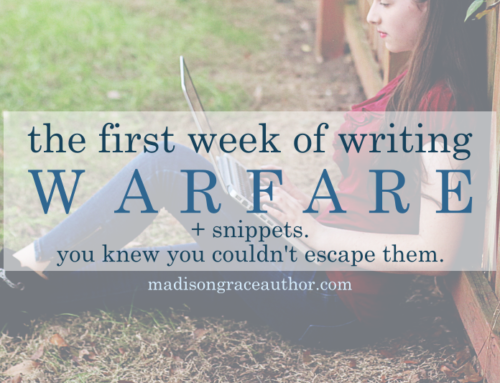 The First Week of Writing Warfare + Snippets. You Knew You Couldn't Escape Them.