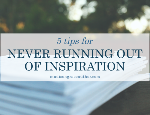 5 Tips for Never Running Out of Inspiration