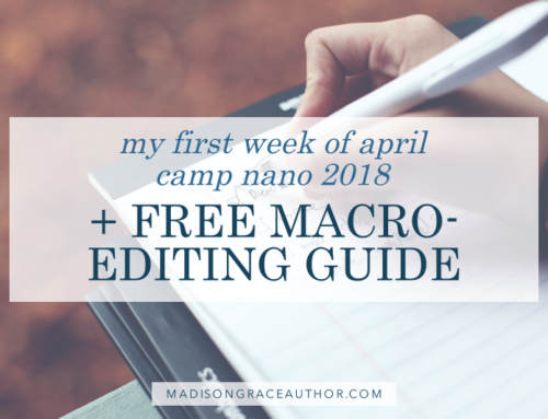 My First Week of April Camp NaNo 2018 + Free Macro-Editing Guide