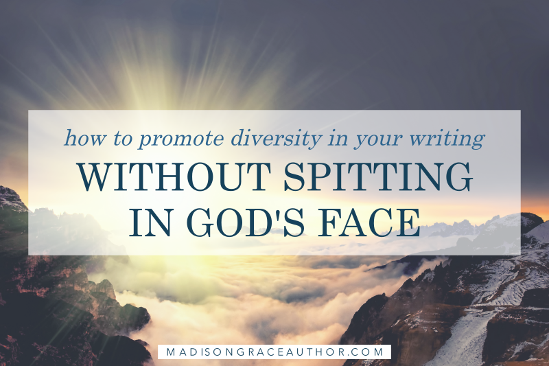 How to Promote Diversity in Your Writing Without Spitting in God's Face