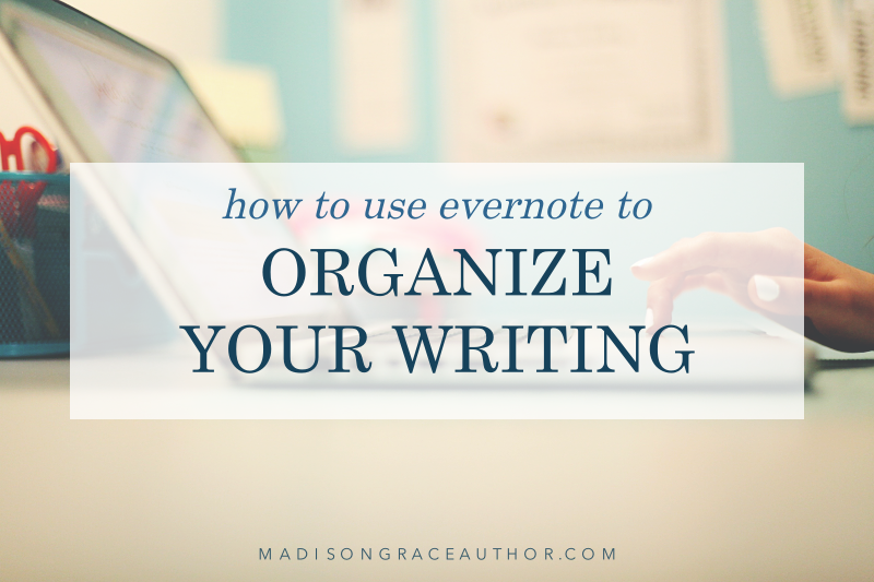 How to Use Evernote to Organize Your Writing