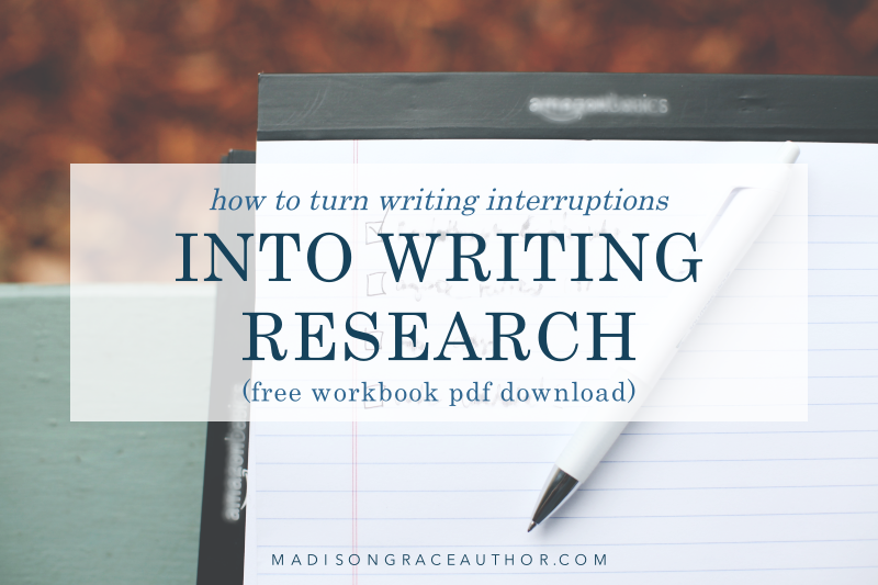 How to Turn Writing Interruptions into Writing Research (free workbook pdf download)